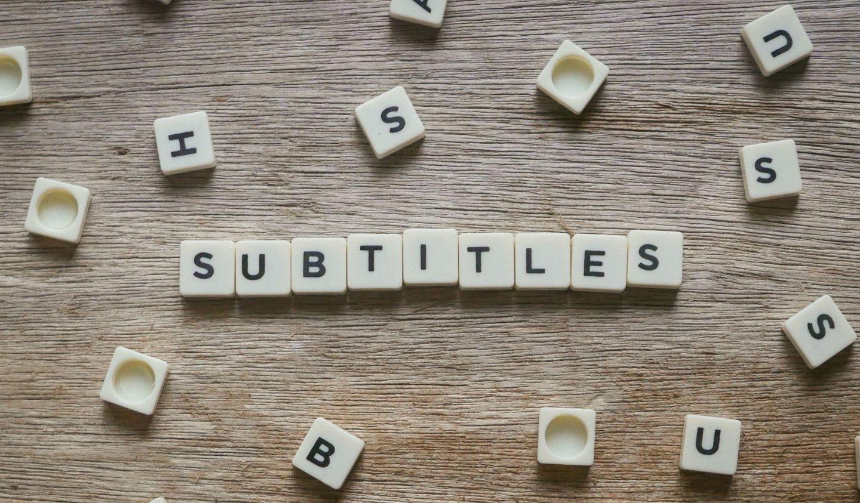 5 + 1 vantaggi dei sottotitoli